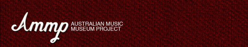AUSTRALIAN MUSIC MUSEUM PROJECT