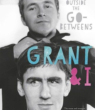 Grant and I by Robert Forster.