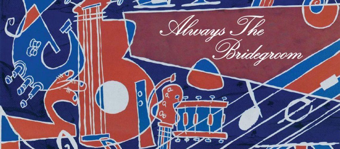 John Kennedy's Love Gone Wrong Always the Bridegroom CD cover art